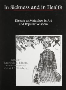 Cover: In Sickness and in Health: Disease as Metaphor in Art and Popular Wisdom