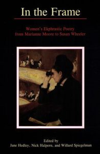Cover: In the Frame: Women's Ekphrastic Poetry from Marianne Moore to Susan Wheeler