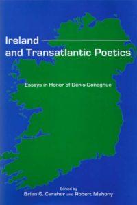 Ireland and Transatlantic Poetics: Essays in Honor of Denis Donoghue