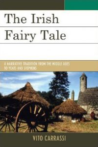 Cover: The Irish Fairy Tale: A Narrative Tradition from the Middle Ages to Yeats and Stephens