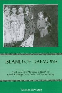 Island of Daemons: The Lough Derg Pilgrimage and the Poets Patrick Kavanagh, Denis Devlin, and Seamus Heaney