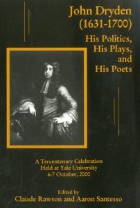 Cover: John Dryden (1631-1700): His Politics, His Plays, and His Poets: A Tercentenary Celebration Held at Yale University 6-7 October, 2000