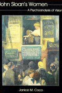 John Sloan's Women: A Psychoanalysis of Vision