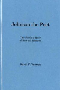 Johnson the Poet: The Poetic Career of Samuel Johnson