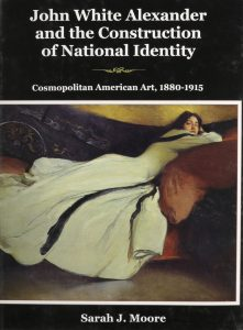 Cover: John White Alexander and the Construction of National Identity: Cosmopolitan American Art, 1880-1915