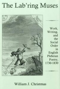 Cover: The Lab'ring Muses: Work, Writing, and the Social Order in English Plebeian Poetry, 1730-1830