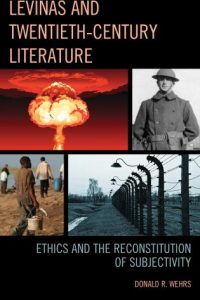 Levinas and Twentieth-Century Literature: Ethics and the Reconstitution of Subjectivity