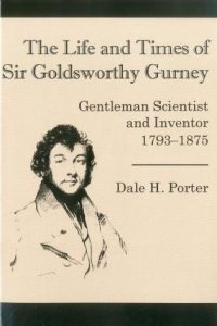 Cover: The Life and Times of Goldsworthy: Gentleman Scientist and Inventor, 1793-1875