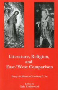 Cover: Literature, Religion, and East/West Comparison: Essays in Honor of Anthony C. Yu