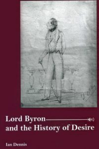 Lord Byron and the History of Desire