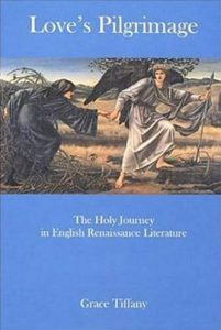Cover: Love's Pilgrimage: The Holy Journey in English Renaissance Literature