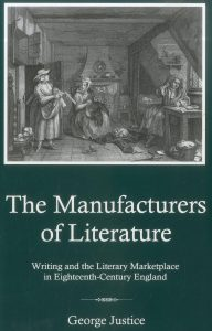Cover: The Manufacturers of Literature: Writing and the Literary Marketplace in Eighteenth-Century England