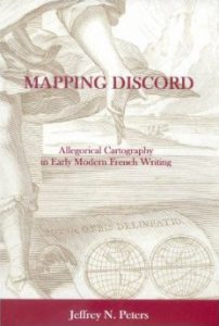 Cover: Mapping Discord: Allegorical Cartography in Early Modern French Writing