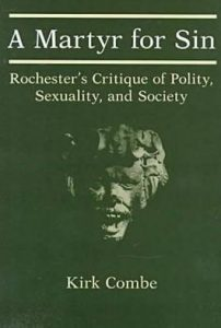Cover: A Martyr for Sin: Rochester's Critique of Polity, Sexuality, and Society
