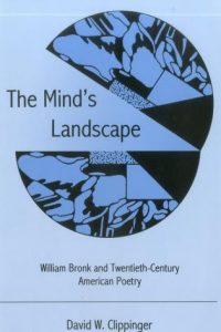 The Mind's Landscape: William Bronk and Twentieth-Century American Poetry