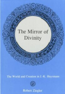 Cover: The Mirror of Divinity: The World and Creation in J.-K. Huysmans
