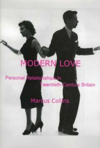 Cover: Modern Love: Personal Relationships in Twentieth-Century Britain