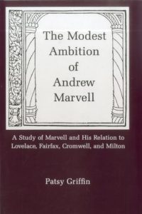 Cover: The Modest Ambition of Andrew Marvell: A Study of Marvell and His Relation to Lovelace, Fairfax, Cromwell, and Milton
