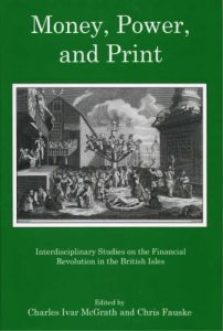 Cover: Money, Power, and Print: Interdisciplinary Studies on the Financial Revolution in the British Isles