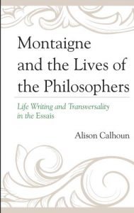 Cover: Montaigne and the Lives of the Philosophers: Life Writing and Transversality in the Essais