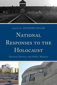 National Responses to the Holocaust: National Identity and Public Memory