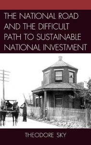 Cover: The National Road and the Difficult Path to Sustainable National Investment