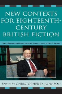 "New Contexts for Eighteenth-Century British Fiction: ""Hearts Resolved and Hands Prepared"": Essays in Honor of Jerry C. Beasley"