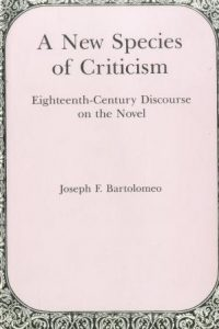 A New Species of Criticism: Eighteenth-Century Discourse on the Novel