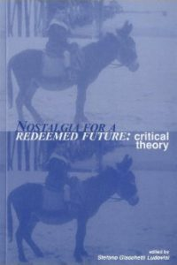 Nostalgia for a Redeemed Future: Critical Theory