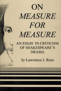 On Measure for Measure: An Essay in Criticism of Shakespeare's Drama