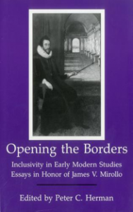 Cover: Opening the Borders: Inclusivity in Early Modern Studies: Essays in Honor of James V. Mirollo