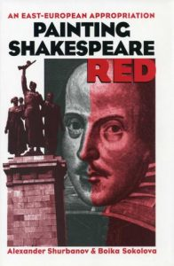 Cover: Painting Shakespeare Red: An East-European Appropriation