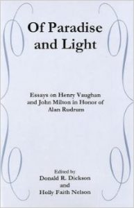 Cover: Of Paradise and Light: Essays on Henry Vaughan and John Milton in Honor of Alan Rudrum