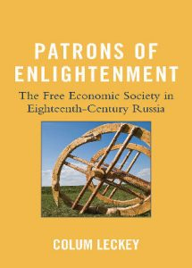 Cover: Patrons of Enlightenment: The Free Economic Society in Eighteenth-Century Russia