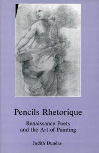 Cover: Pencils Rhetorique: Renaissance Poets and the Art of Painting