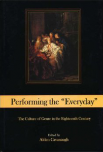 "Cover: Performing the ""Everyday"": The Culture of Genre in the Eighteenth Century"