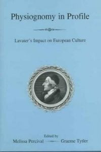 Cover: Physiognomy in Profile: Lavater's Impact on European Culture
