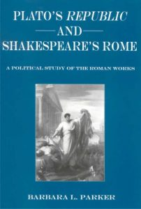 Cover: Plato's Republic and Shakespeare's Rome: A Political Study of the Roman Works