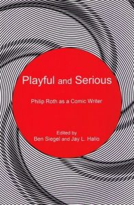 Cover: Playful and Serious: Philip Roth as a Comic Writer