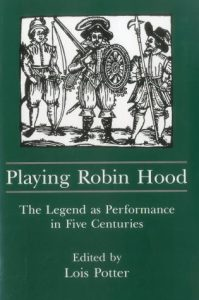 Cover: Playing Robin Hood: The Legend as Performance in Five Centuries