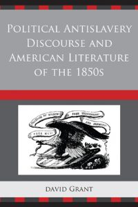 Political Anti-Slavery Discourse and American Literature of the 1850s
