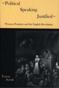 Cover: Political Speaking Justified: Women Prophets and the English Revolution