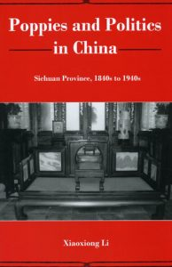 Cover: Poppies and Politics in China: Sichuan Province, 1840s to 1940s