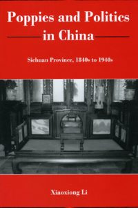 Poppies and Politics in China: Sichuan Province, 1840s to 1940s