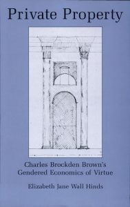 Cover: Private Property: Charles Brockden Brown's Gendered Economics of Virtue
