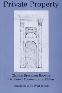 Private Property: Charles Brockden Brown's Gendered Economics of Virtue