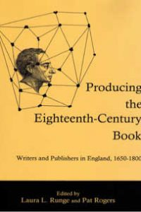 Producing the Eighteenth-Century Book: Writers and Publishers in England, 1650-1800