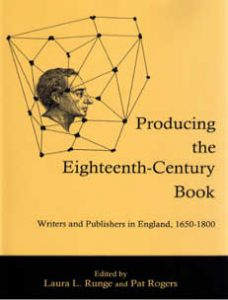 Cover: Producing the Eighteenth-Century Book: Writers and Publishers in England, 1650-1800