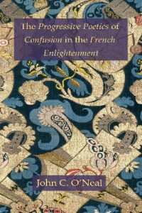 The Progressive Poetics of Confusion in the French Enlightenment