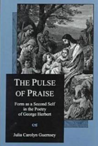 Cover: The Pulse of Praise: Form as a Second Self in the Poetry of George Herbert